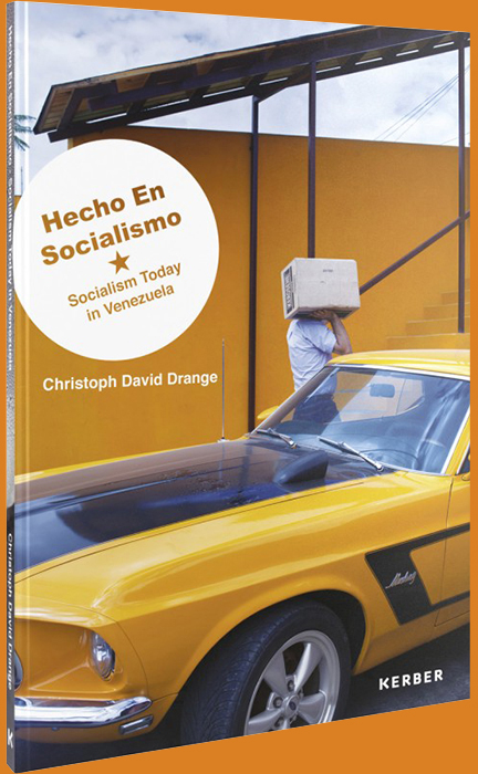 Chris Drange, Christoph David Drange, Hecho En Socialismo – Socialism Today in Venezuela, book