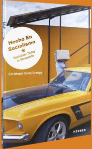 Chris Drange, Hecho En Socialismo – Socialism Today in Venezuela, Book Cover